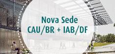 nova sede do CAU/BR e do IAB/DF