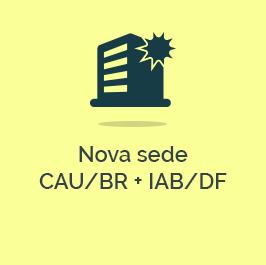 Nova Sede CAU/BR + IAB-DF